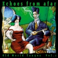 Old World Tangos Vol.1: Echoes From Afar