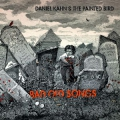 Daniel Kahn & The Painted Bird: Bad Old Songs