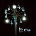Trio Obscur: éclairage intime