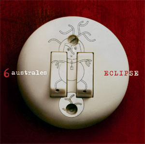 CD 6 Australes. Eclipse